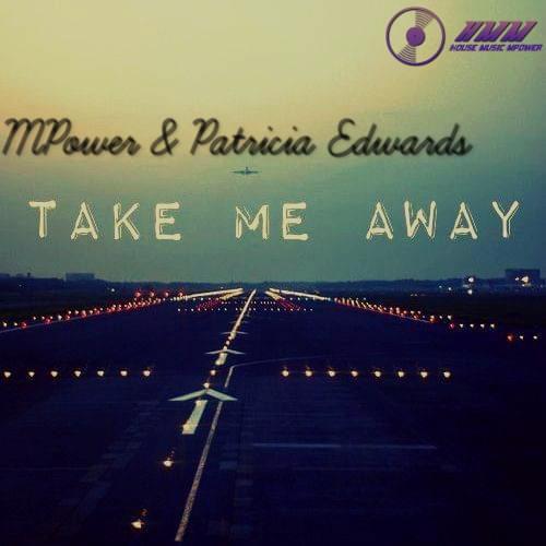MPower & Patricia Edwards - Take Me Away