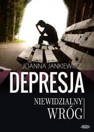 depresja-niewidzialny wróg joanna jankiewicz