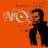 Łukjanienko Siergiej - Nowy patrol [Audiobook PL]