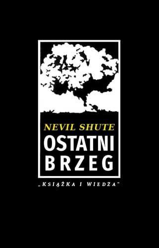 Ostatni brzeg - Nevil Shute